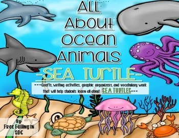 All About Ocean Animals-SEA TURTLES! (craft, writing activ
