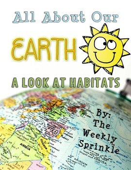 All About Our Earth: A look at habitats!