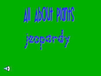 All About Plants Jeopardy