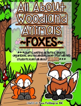 All About Woodland Animals-FOXES!!! (crafts, writing activ