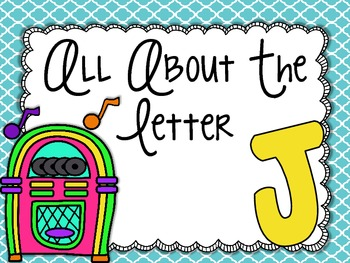 All About the Letter Jj