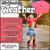 All About the Weather ( A Non-Fiction Resource)