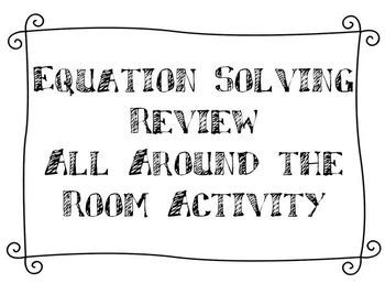 """""""All Around the Room"""" Equation Solving Review"""