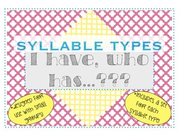 All Syllable Types: I Have, Who Has? games for Small Group