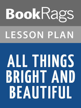 All Things Bright and Beautiful Lesson Plans