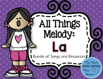 All Things Melody: La (Bundle of Songs and Resources)