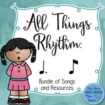 All Things Rhythm: Tom Ti (Bundle of Songs and Resources)