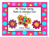 All Things Spring Math & Literacy Fun!