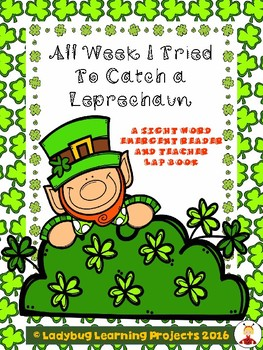 All Week I Tried to Trap a Leprechaun (A Sight Word Emerge