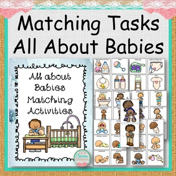 MATCHING TASKS All about Babies