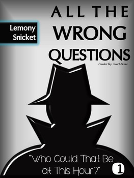 "All the Wrong Questions Novel Study - ""Who Could That Be a"