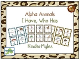 Alpha Animals I Have Who Has Letters& Sounds