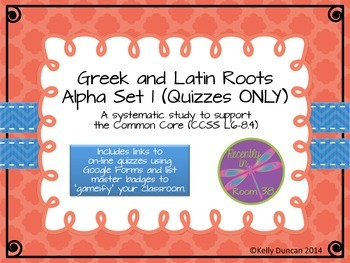 Alpha Quizzes: Greek and Latin Roots Set One