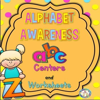 Alphabet Awareness ~ Centers and Worksheets