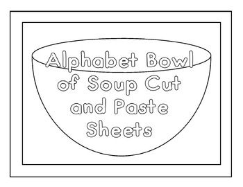 Alphabet Bowl of Soup Cut and Paste Sheets ( NO PREP)