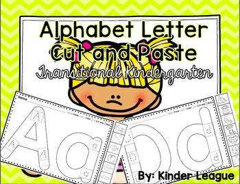 Alphabet Cut and Pastes for Transitional Kindergarten -TK-