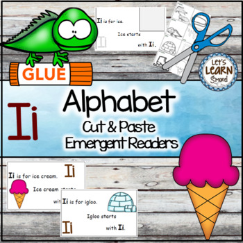 Letter I Alphabet Emergent Reader and Cut and Paste Activi