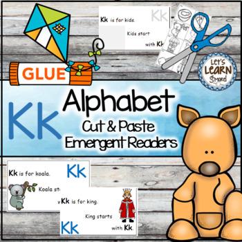 Letter K Alphabet Emergent Reader and Cut and Paste Alphab