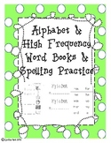 Alphabet & High frequency word books & spelling practice