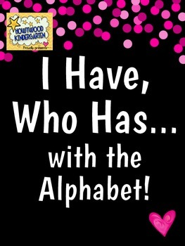 Alphabet I Have, Who Has Game