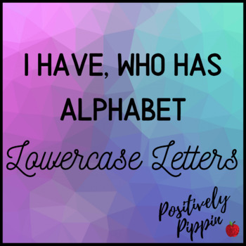 Alphabet I Have, Who Has Lowercase