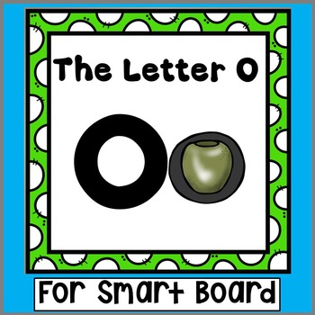 Alphabet -- Letter O SMARTboard Activities (Smart Board)