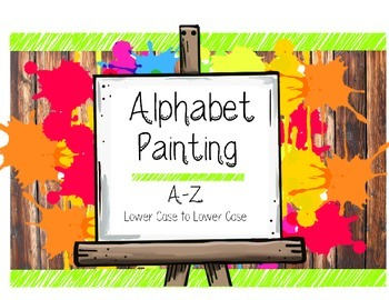 Alphabet Painting- Lower Case Letter Recognition & Writing