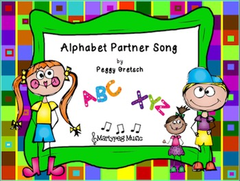 Alphabet Partner Song/Easy Choir Song/Intro to Harmony