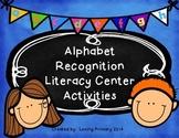 Alphabet Recognition Literacy Center Activities