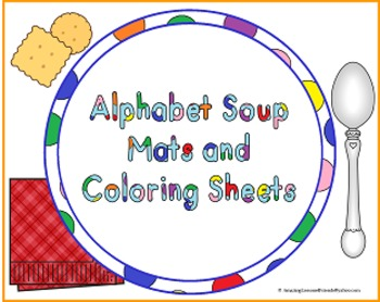 Alphabet Soup Mats and Coloring Sheets
