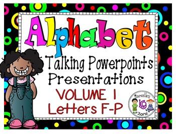 Alphabet Talking Power Point Presentations-BUNDLE 1 (F-P)