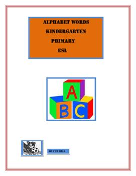 Alphabet Words. Primary. Kindergarten. ESL