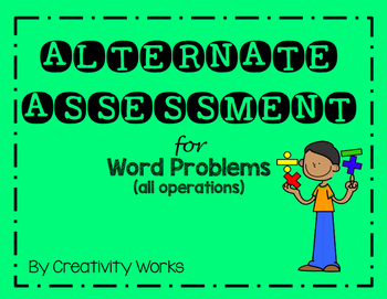 Alternate Assessment for Word Problems (all operations)