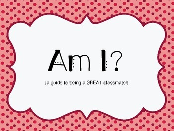 Am I? {a guide to being responsible, respectful, safe, and