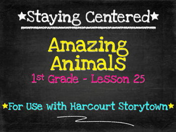 Amazing Animals  1st Grade Harcourt Storytown Lesson 25