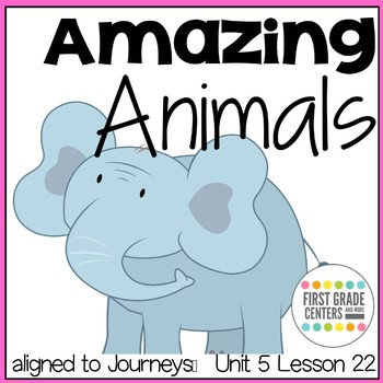 Amazing Animals: Journeys First Grade Unit 5 Lesson 22