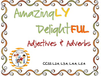 Amazingly Delightful Adjectives & Adverbs