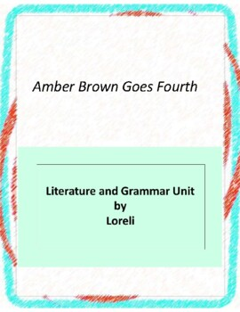 Amber Brown Goes Fourth Novel Unit with Literary and Gramm