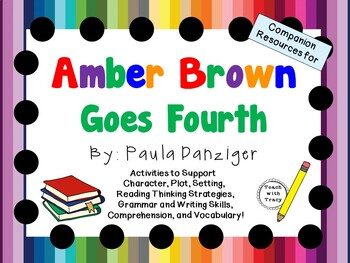Amber Brown Goes Fourth by Paula Danziger:  A Complete Lit