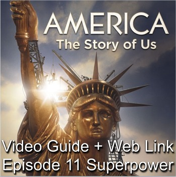 """America: The Story of Us Episode 11– """"Superpower"""" Video Gu"""