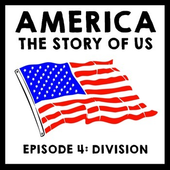America The Story of Us Episode 4: Division Film Guide