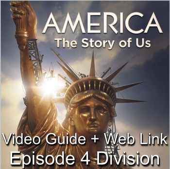 "America: The Story of Us Episode 4– ""Division"" Video Guide"
