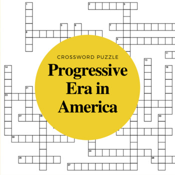 America's Progressive Era Crossword Puzzle