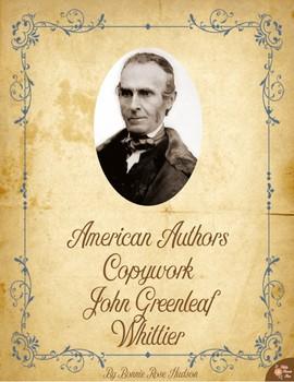 American Authors Copywork: John Greenleaf Whittier