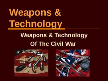American Civil War - Weapons & Technology