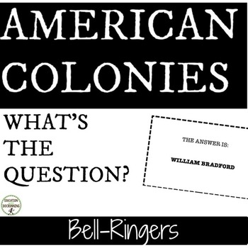 American Colonies Bell-Ringers - What's the Question?