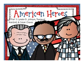 American Heroes Part 3: Lyndon B. Johnson, Thurgood Marsha