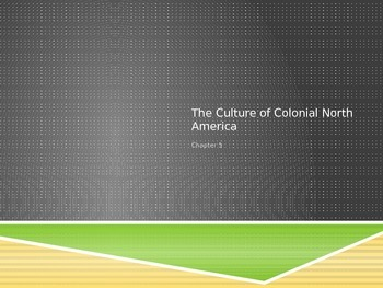 American History Powerpoint The Culture of Colonial North America