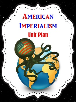 American Imperialism Unit Plan