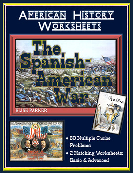 American Imperialism Worksheets -- Set 2: The Spanish Amer